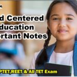 Child Centered Education Important Notes For CTET & All TET Exams (बाल केंद्रित शिक्षा pdf)