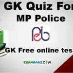 MP Police GK Quiz (Free) | GK Quiz For Mp Police, MPPSC