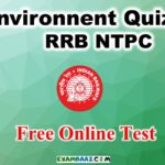 Environment Quiz For RRB NTPC | Free Online Test for RRB NTPC