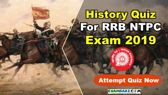 RRB NTPC Exam 2020 History Questions