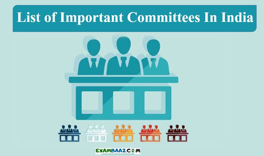 List of Important Committees In India