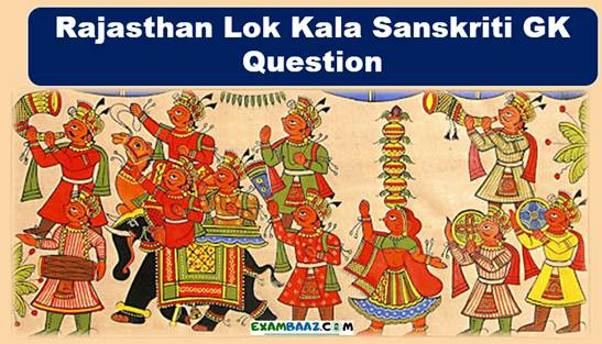 Rajasthan Lok Kala Sanskriti GK Question