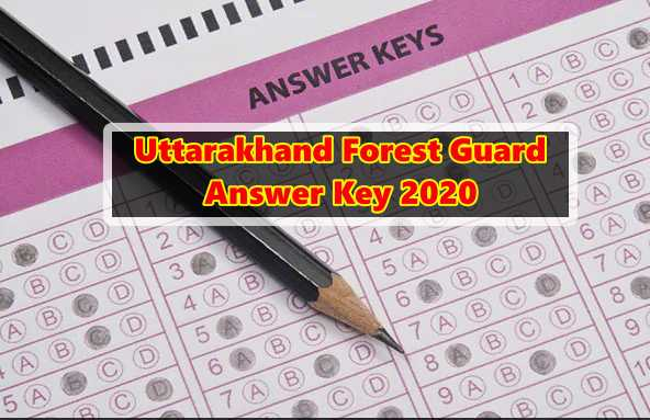Uttarakhand Forest Guard Answer Key Download 2020