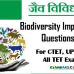 Biodiversity Important Questions For CTET, UPTET & All TET Exams
