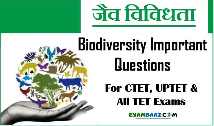 biodiversity important questions for ctet
