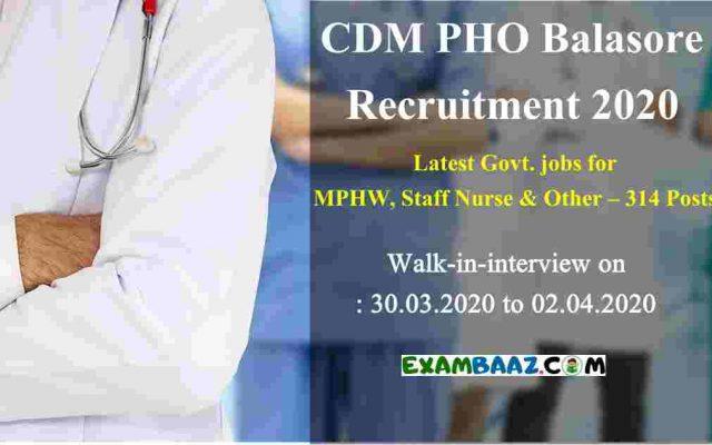 CDM PHO Balasore Recruitment 2020 Latest 314 CDM and PHO Balasore Jobs Vacancies