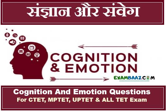 Cognition And Emotion Questions For CTET