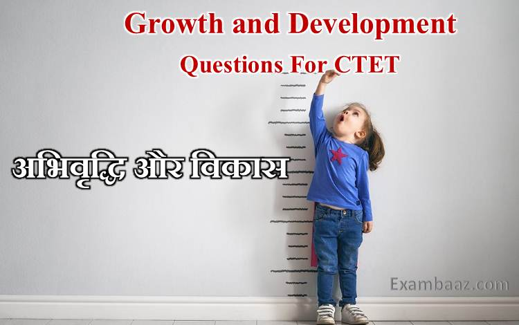 Growth and Development Questions For CTET