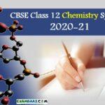 Class 12 CBSE Latest New Chemistry Syllabus 2020-21 || PDF Download*