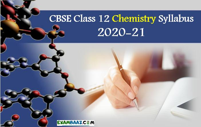 Class 12 CBSE Latest New Chemistry Syllabus 2020-21    PDF Download*