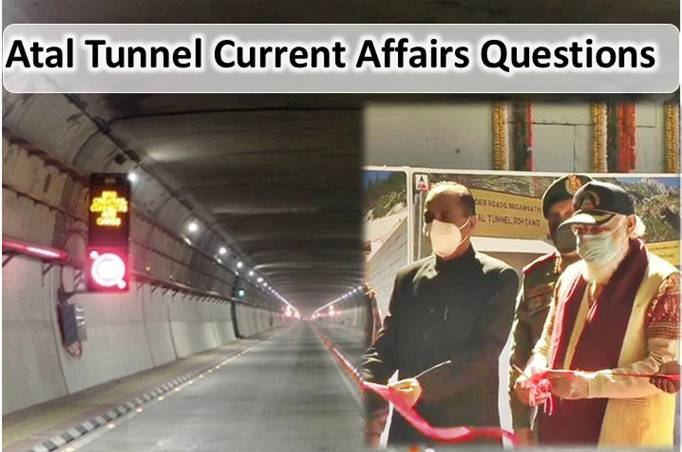 Atal Tunnel Current Affairs Questions 2020