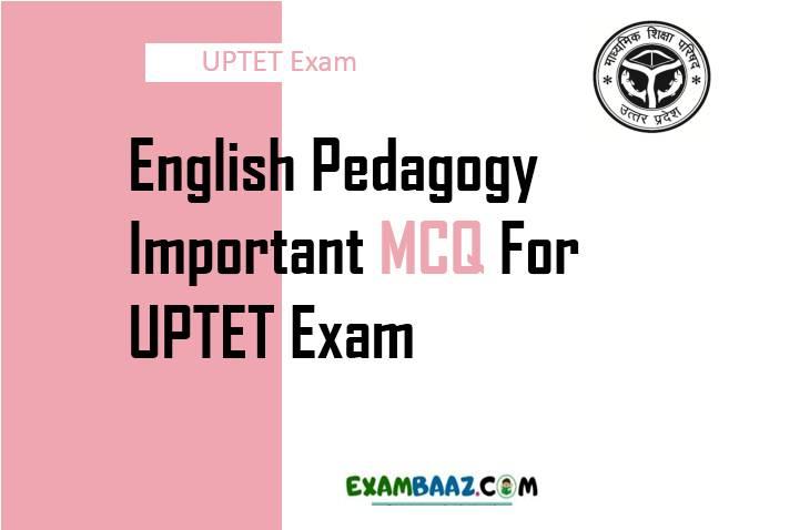 English Pedagogy Questions For UPTET