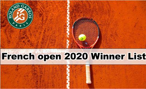 French open 2020 Complete Winner List