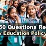 नई शिक्षा नीति 2020: Top-50 Questions Related to New Education Policy 2020
