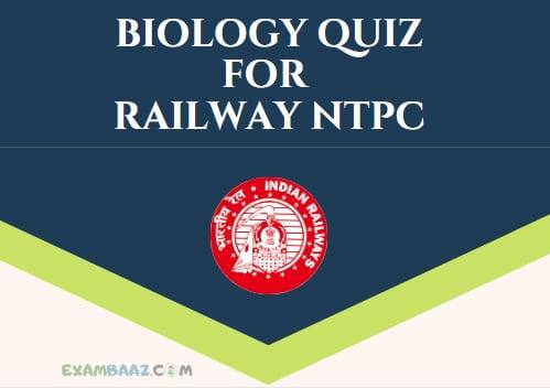 RRB NTPC Biology Quiz