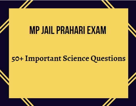 Science Questions MP Jail Prahari