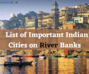नदियों के किनारे बसे प्रमुख नगर || List of Important Indian Cities on River Banks
