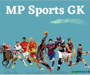 (latest) MP Sports GK For MPPSC, MP Police, MPSI